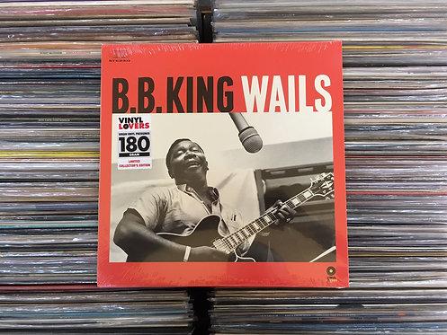 LP B.B. King - Wails - Importado - 180g