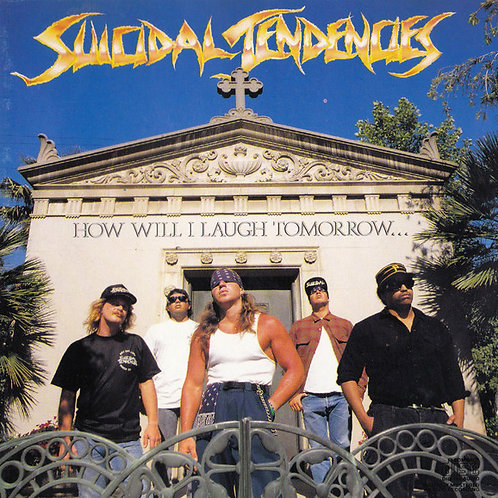 CD Suicidal Tendencies - How Will I Laugh Tomorrow When I Can't Even Smile Today