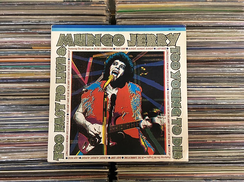 LP Mungo Jerry - Too Fast To Live And Too Young To Die