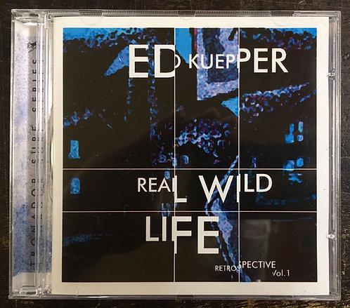 CD Ed Kuepper - Real Wild Life (Retrospective Vol.1)