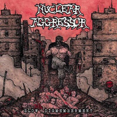 CD Nuclear Aggressor - Slow Dismemberment - Importado - Lacrado