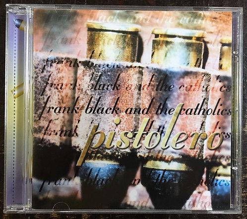 CD Frank Black And The Catholics - Pistolero