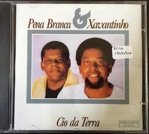 CD Cd Pena Branca & Xavantinho - Cio Da Terra - Lacrado