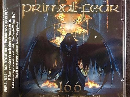 CD Primal Fear - 16.6 Before The Devil Knows You' - Lacrado