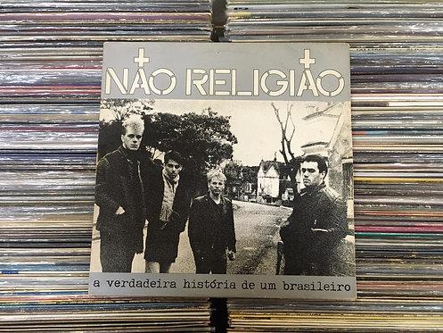 LP Não Religião - A Verdadeira História de um Brasileiro