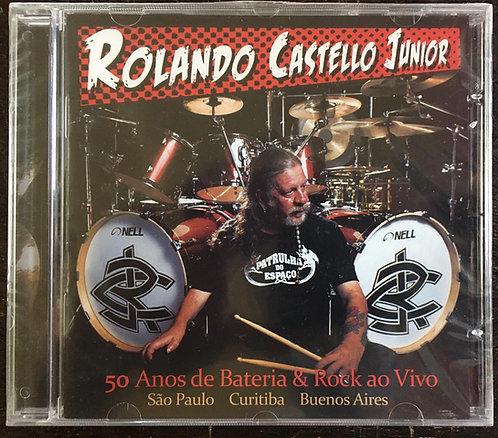 CD Rolando Castello Jr. - 50 Anos De Bateria & Rock Ao Vivo