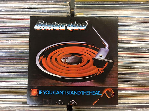 LP Status Quo - If You Can't Stand The Heat...
