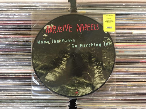 LP Abrasive Wheels - When The Punks Go Marching In - Picture - Importado