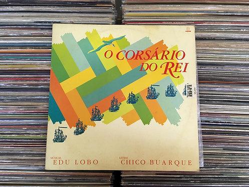 LP O Corsário Do Rei - Músicas de Edu Lobo / Letras de Chico Buarque