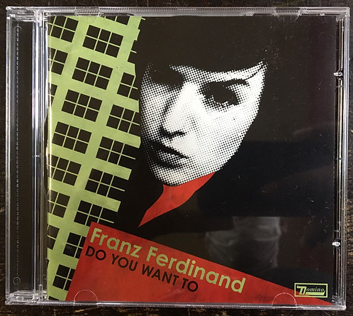 CD Franz Ferdinand - Do You Want To
