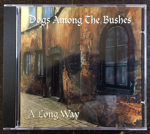 CD Dogs Among The Bushes - A Long Way - Importado