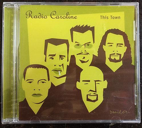 CD Radio Caroline - This Town - Importado - Lacrado