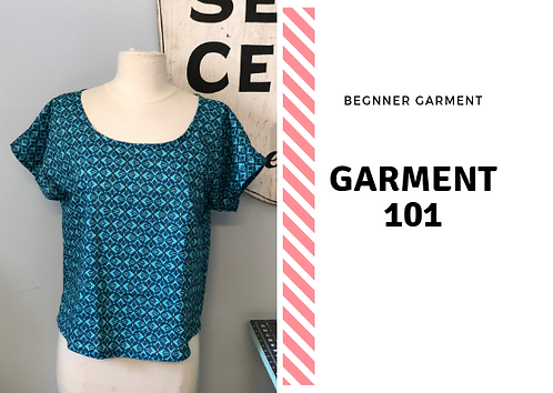 Garment 101 (Multiple Sessions Available)
