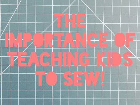 The Importance of Sewing for Kids