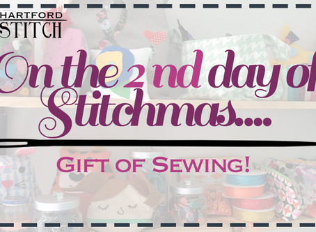 On the 2nd Day of Stitchmas... Give the Gift of Sewing