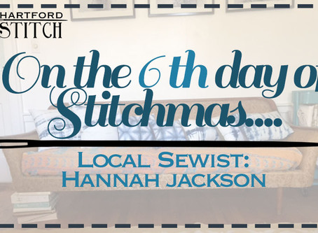 On the 6th Day of Stitchmas... Hannah Jackson
