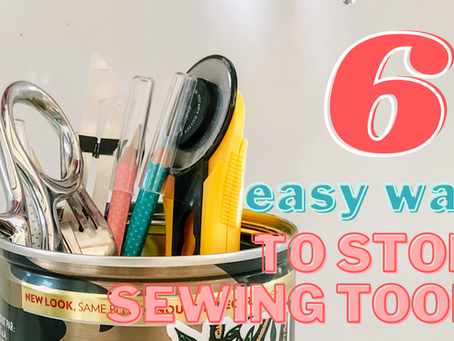 6 Easy Ways to Store Sewing Tools