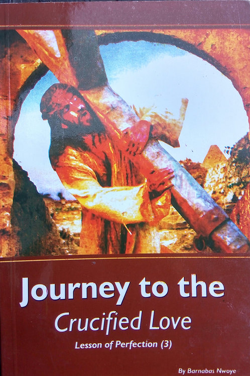 Journey to the Crucified Love
