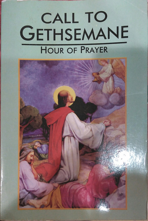 Call to Gethsemane Hour of Prayer