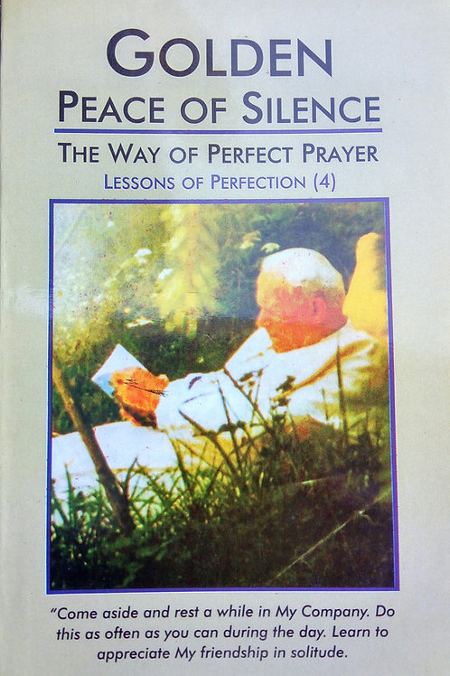 Golden Peace of Silence ( The way of perfect prayer)