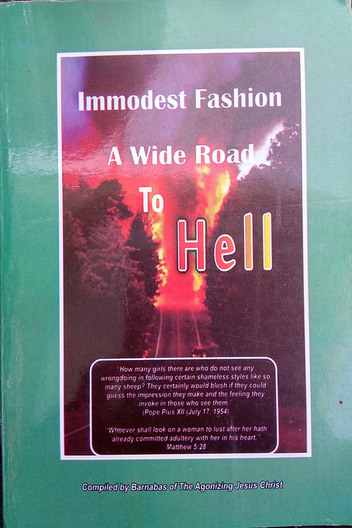 Immodest Fashion, A Wide Road to Hell