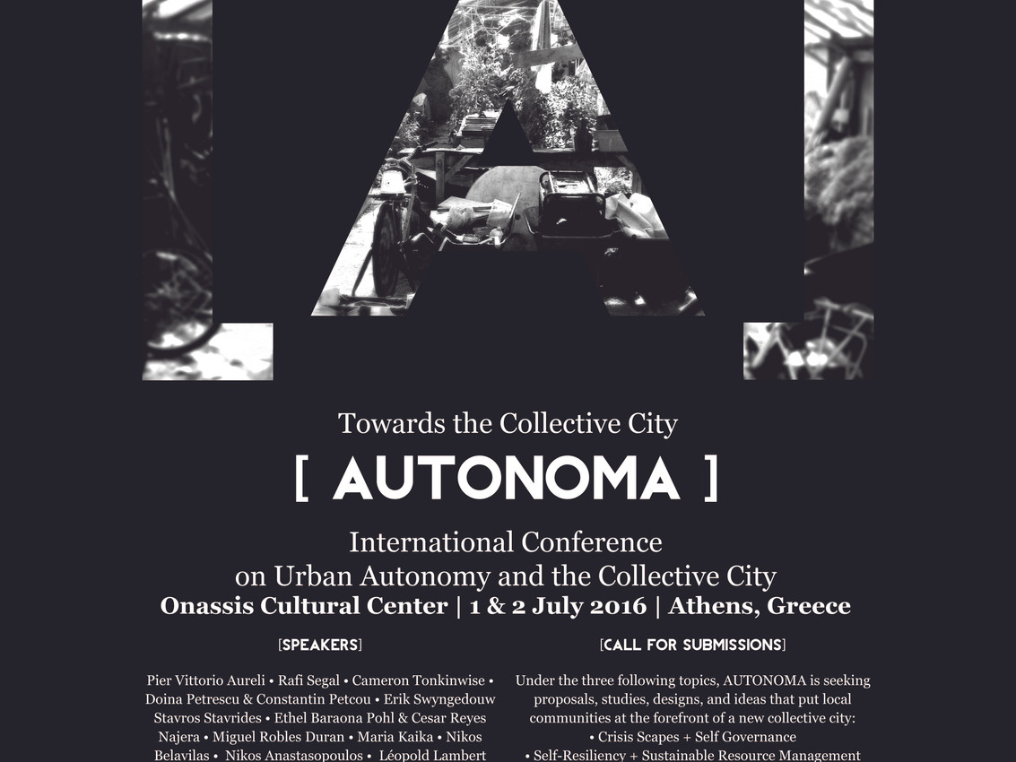 Greatly excited to work with fellow researchers and architects on [AUTONOMA], an international conference taking place in Athens. International scholars and practitioners coming together in an effort to identify Urban Autonomy as a distinct area of research and explore the potential of collective city structures to address current and future socio-spatial challenges.