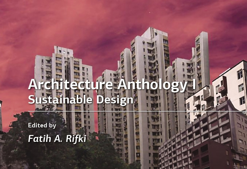 """My paper """"Addressing Food, Water, Waste and Energy Locally Yields in Urban Regenerative Environments"""" has been published in a book edited by Fatih A. Rifki entitled Architecture Anthology I: Sustainable Design as part of ATINER conference proceedings."""