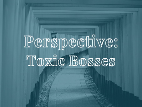 Perspective: Toxic Bosses