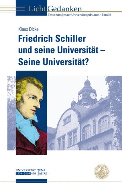 Friedrich Schiller und seine Universität – Seine Universität?