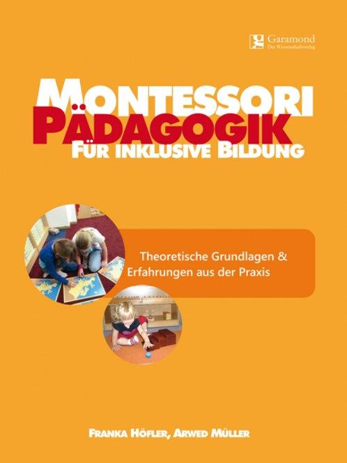 Montessori Pädagogik für inklusive Bildung - Theoretische Grundlagen & Erfahrung