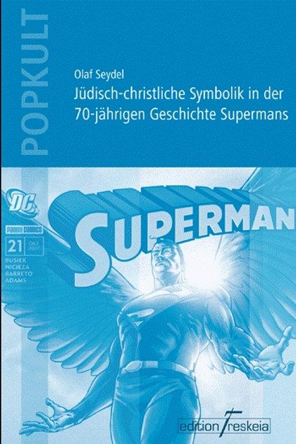 Jüdisch-christliche Symbolik in der 70-jährigen Geschichte Supermans