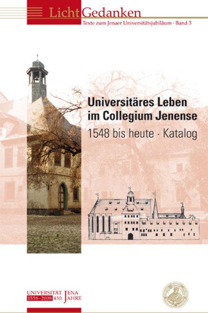 Universitäres Leben im Collegium Jenense 1548 bis heute