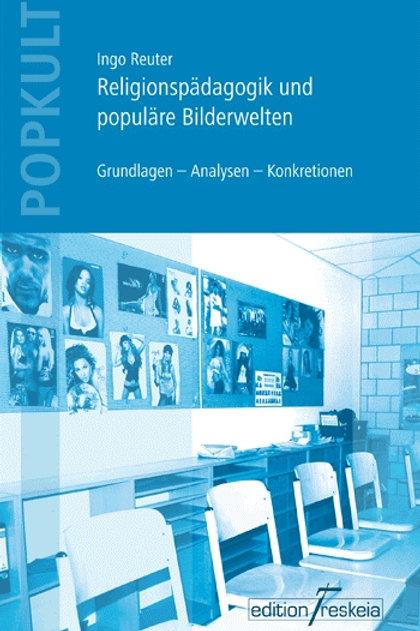 Religionspädagogik und populäre Bilderwelten