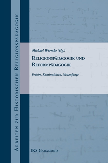 Religionspädagogik und Reformpädagogik