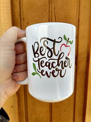 15 oz Best Teacher Ever Mug