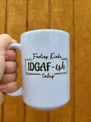 15 oz IDGAF Today Mug
