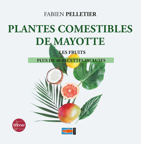 Plantes comestibles de Mayotte. Les Fruits
