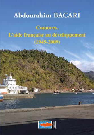 Comores. L'aide française au développement (1945-2009)