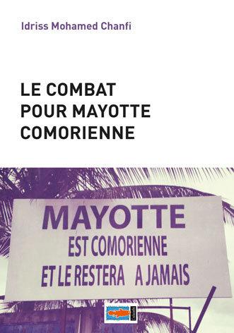 Le combat pour Mayotte comorienne d'Idriss Mohamed