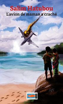L'avion de maman a craché - SALIM HATUBOU