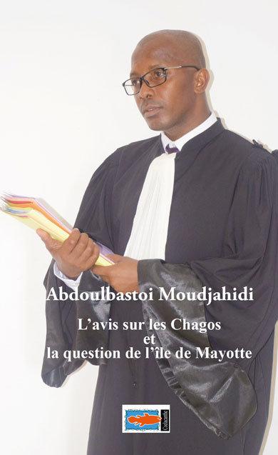 L'avis sur les Chagos et la question de Mayotte par Abdoulbastoi Moudjahid