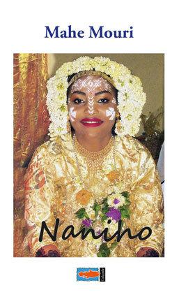 Mahe Mouri, Naniho