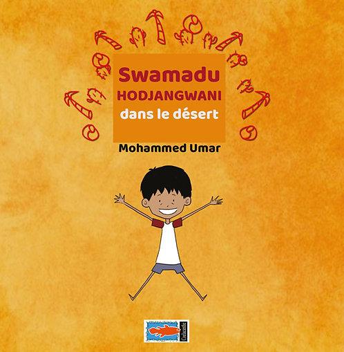 Swamadu/Hodjangwani/dans le désert de Mohammed Umar