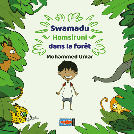 Swamadu/Homsiruni/dans la forêt de Mohammed Umar