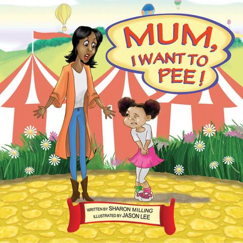 Mum I Want To Pee