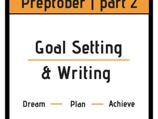 Goal Setting & Writing | Preptober