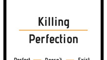 Killing Perfection | Preptober