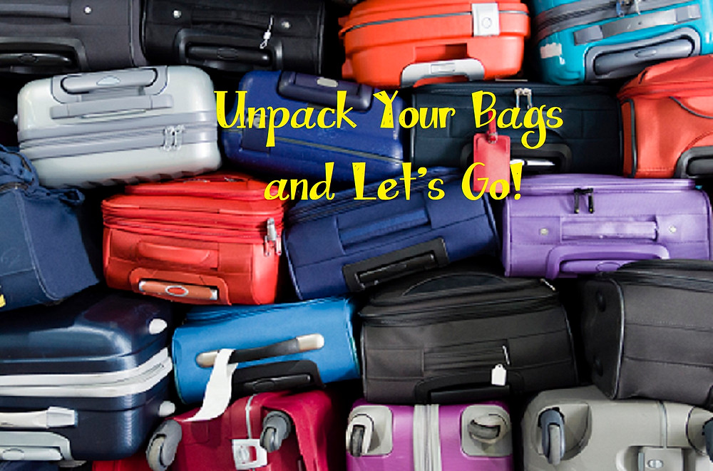 Unpack Your Bags and Let's Go!