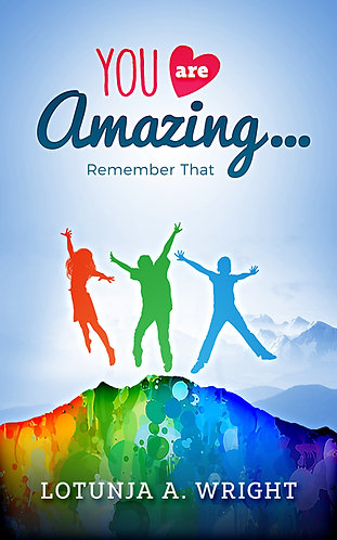 You are Amazing, Remember That