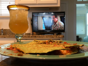 Binge Watching Quesadilla